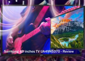 Samsung 49 inch TV UA49N5370 – Review