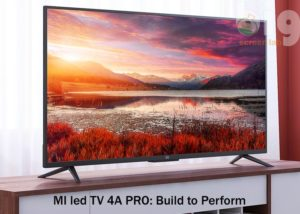 MI led TV 4A PRO: Build to Perform